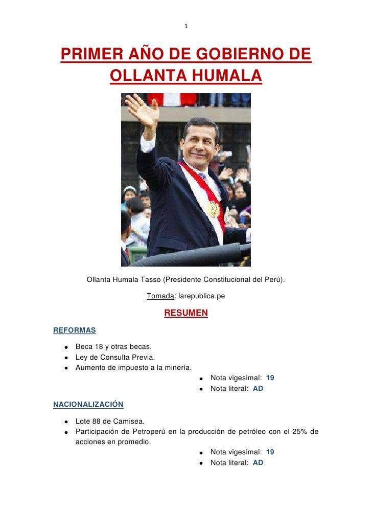 1 PRIMER AÑO DE GOBIERNO DE      OLLANTA HUMALA       Ollanta Humala Tasso (Presidente Constitucional del Perú).          ...