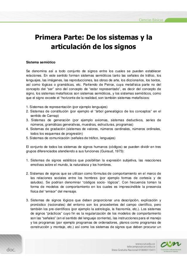 [Escribirtexto]  Primera Parte: De los sistemas y la articulación de los signos Sistema semiótico Se denomina así a t...