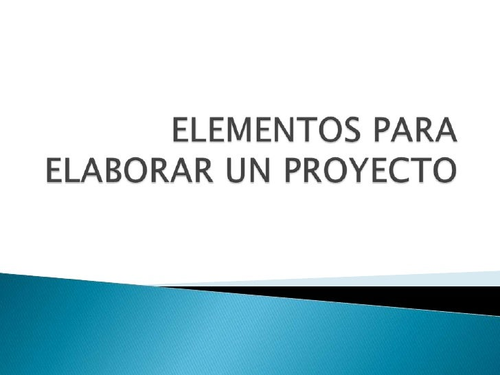   NATURALEZA DEL PROYECTO   FUNDAMENTACIÓN   OBJETIVOS   METAS   LOCALIZACIÓN   METODOLOGÍA   UBICACIÓN EN EL TIEM...