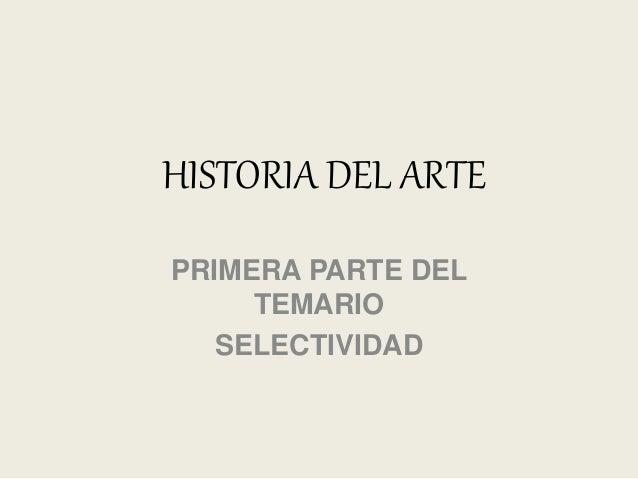 HISTORIA DEL ARTE PRIMERA PARTE DEL TEMARIO SELECTIVIDAD