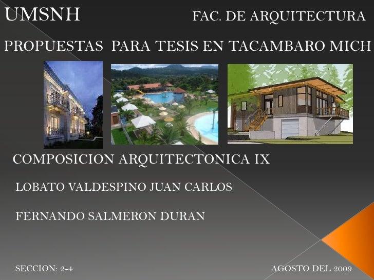 UMSNH                          FAC. DE ARQUITECTURA<br />PROPUESTAS  PARA TESIS EN TACAMBARO MICH<br />COMPOSICION ARQUIT...