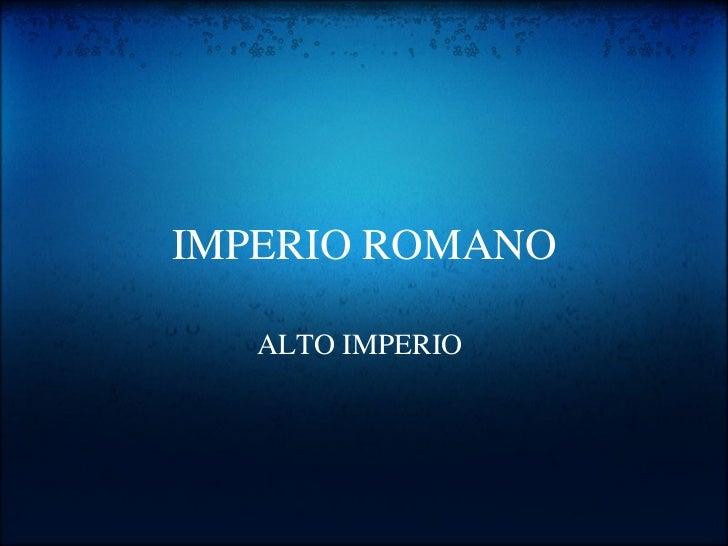 IMPERIO ROMANO ALTO IMPERIO