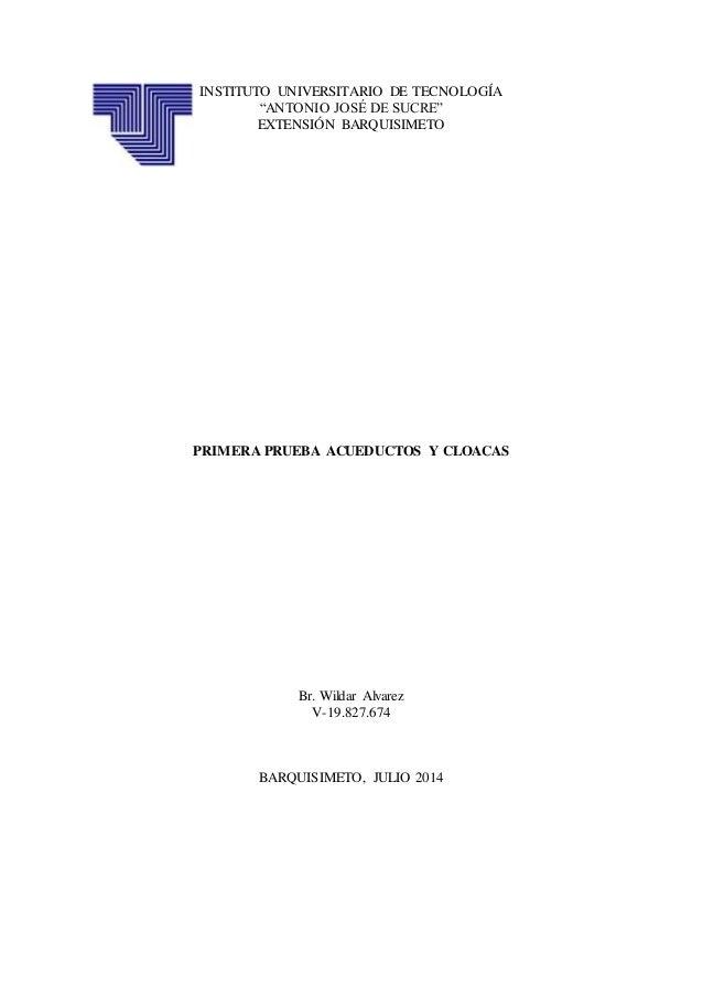 """INSTITUTO UNIVERSITARIO DE TECNOLOGÍA """"ANTONIO JOSÉ DE SUCRE"""" EXTENSIÓN BARQUISIMETO PRIMERA PRUEBA ACUEDUCTOS Y CLOACAS B..."""