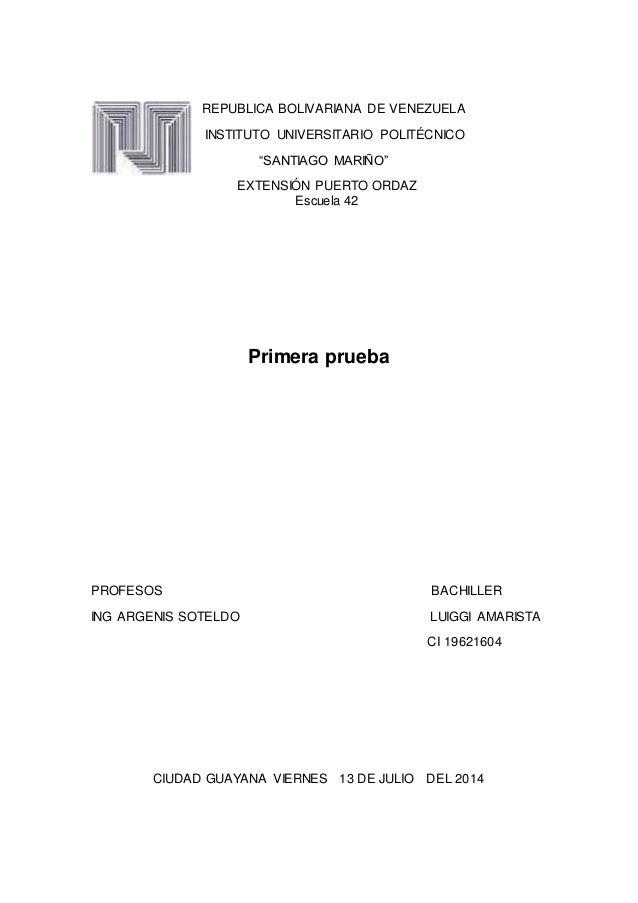 """REPUBLICA BOLIVARIANA DE VENEZUELA INSTITUTO UNIVERSITARIO POLITÉCNICO """"SANTIAGO MARIÑO"""" EXTENSIÓN PUERTO ORDAZ Escuela 42..."""