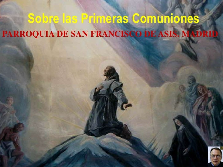 Sobre las Primeras ComunionesPARROQUIA DE SAN FRANCISCO DE ASIS. MADRID