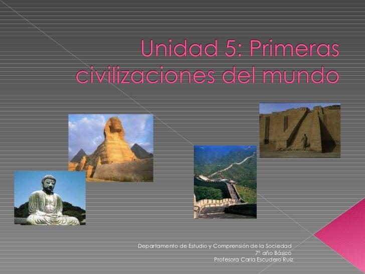 Departamento de Estudio y Comprensión de la Sociedad  7º año Básico  Profesora Carla Escudero Ruiz