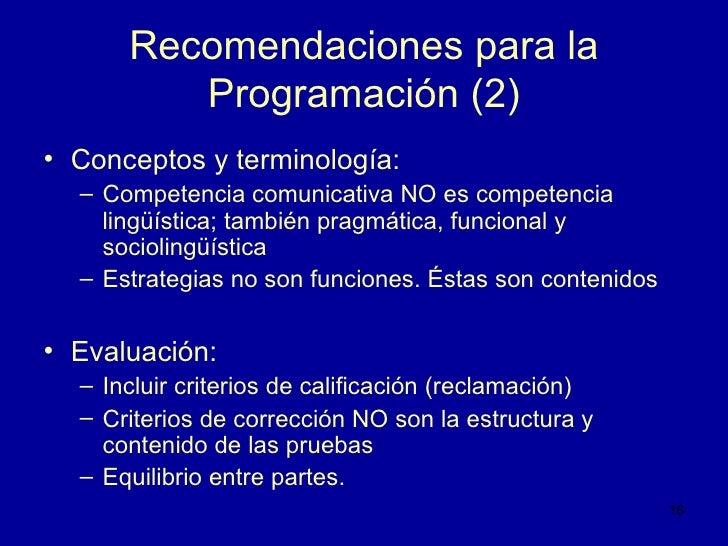 Recomendaciones para la Programación (2) <ul><li>Conceptos y terminología: </li></ul><ul><ul><li>Competencia comunicativa ...