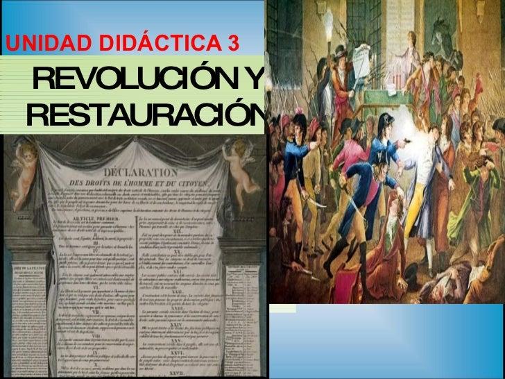 UNIDAD DIDÁCTICA 3 REVOLUCIÓN Y RESTAURACIÓN
