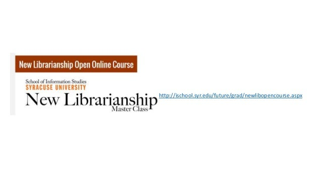 MOOCs and Libraries: Massive Opportunity or Overwhelming Challenge? http://oclc.org/research/events/2013/ 03-18.html