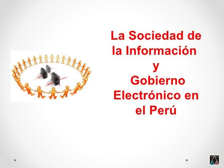 La Sociedad de la Información  y Gobierno Electrónico en el Perú