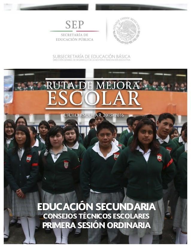 EDUCACIÓN SECUNDARIA CONSEJOS TÉCNICOS ESCOLARES PRIMERA SESIÓN ORDINARIA