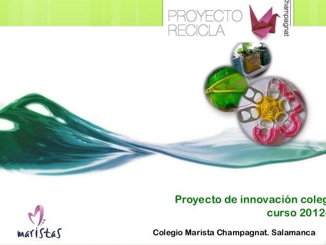 Proyecto de innovación coleg                      curso 2012-Colegio Marista Champagnat. Salamanca