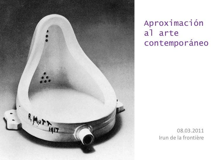 Aproximación al arte contemporáneo<br />08.03.2011<br />Irun de la frontière<br />