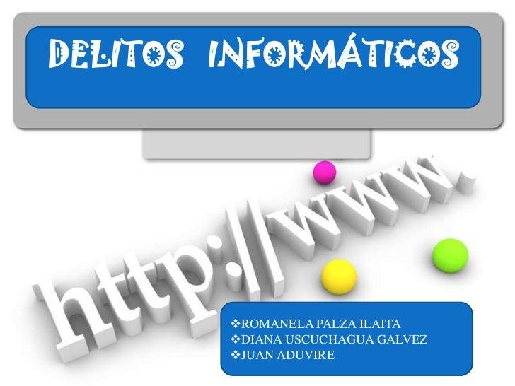 DELITOS   INFORMÁTICOS<br /><ul><li>ROMANELA PALZA ILAITA