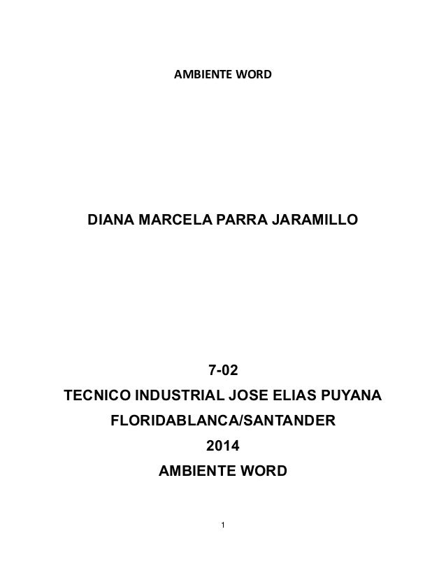 AMBIENTE WORD  DIANA MARCELA PARRA JARAMILLO  7-02  TECNICO INDUSTRIAL JOSE ELIAS PUYANA  FLORIDABLANCA/SANTANDER  2014  A...