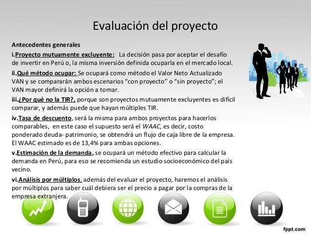 Evaluación del proyecto Antecedentes generales i.Proyecto mutuamente excluyente: La decisión pasa por aceptar el desafío d...