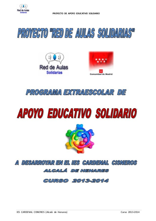 PROYECTO DE APOYO EDUCATIVO SOLIDARIO IES CARDENAL CISNEROS (Alcalá de Henares) Curso 2013-2014