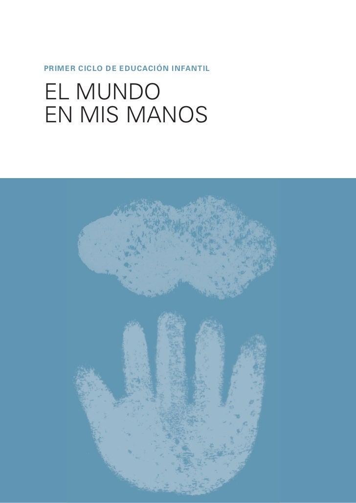 PRIMER CICLO DE EDUCACIóN INFANTILEL MUNDOEN MIS MANOS