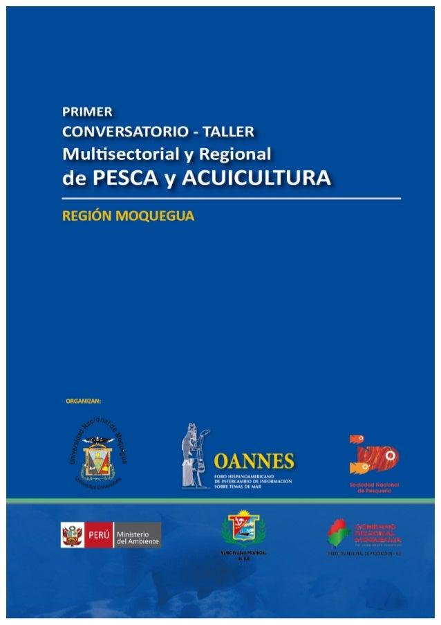 """""""Primer Conversatorio Taller  Multisectorial y Regional de Pesca  y Acuicultura – Región Moquegua""""  Ilo, 09 de Junio de 20..."""