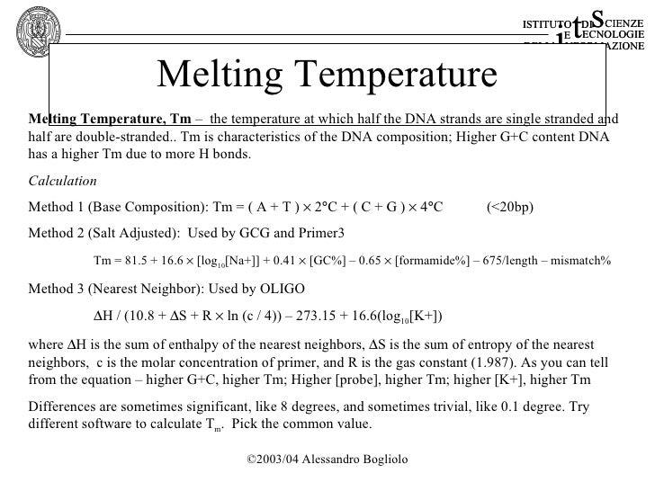 dna melting point Melting temperature (tm) calculation (dna nearest-neighbor) primer  sequence (6-50 bases): primer concentration(unit:nm): salt concentration(unit: mm).
