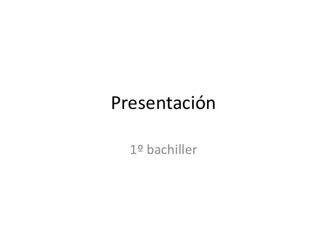 Presentación 1º bachiller