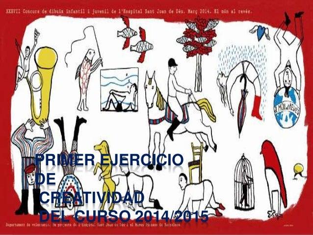PRIMER EJERCICIO  DE  CREATIVIDAD  DEL CURSO 2014/2015
