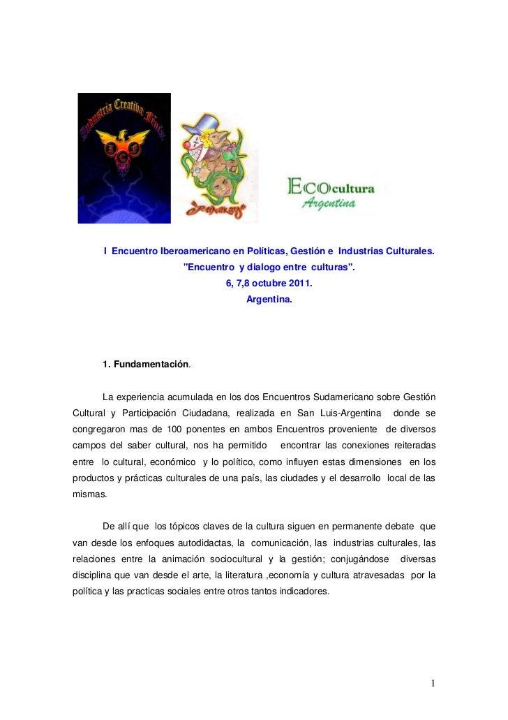 """I Encuentro Iberoamericano en Políticas, Gestión e Industrias Culturales.                           """"Encuentro y dialogo e..."""