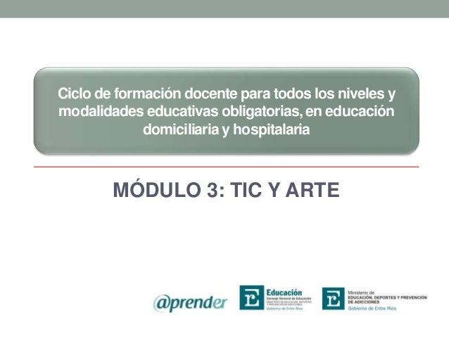 Ciclo de formación docente para todos los niveles y modalidades educativas obligatorias, en educación domiciliaria y hospi...