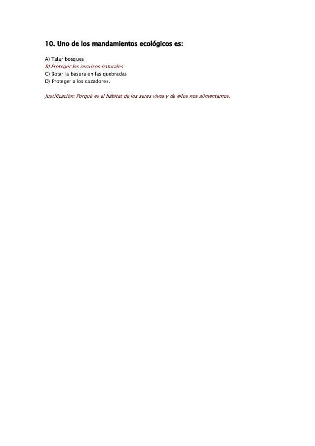 10. Uno de los mandamientos ecológicos es: A) Talar bosques B) Proteger los recursos naturales C) Botar la basura en las q...
