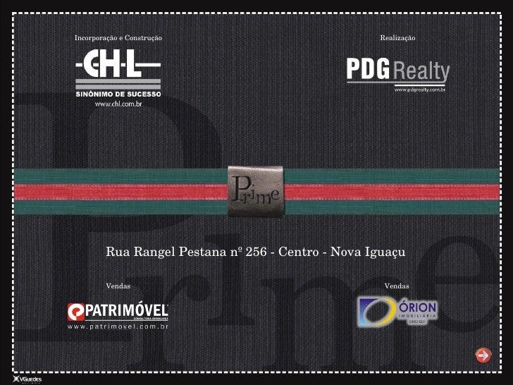 Rua Rangel Pestana nº 256 - Centro - Nova Iguaçu Vendas Vendas Realização Incorporação e Construção