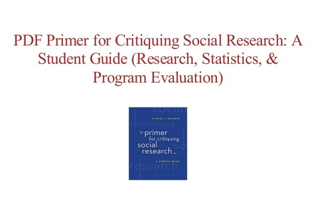 primer for critiquing social research a student guide research statistics program evaluation