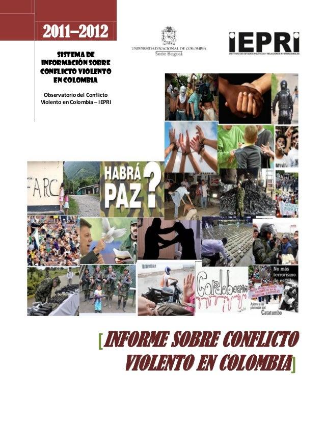 2011–2012  SISTEMA DE INFORMACIÓN SOBRE CONFLICTO VIOLENTO EN COLOMBIA  Observatorio del Conflicto Violento en Colombia – ...