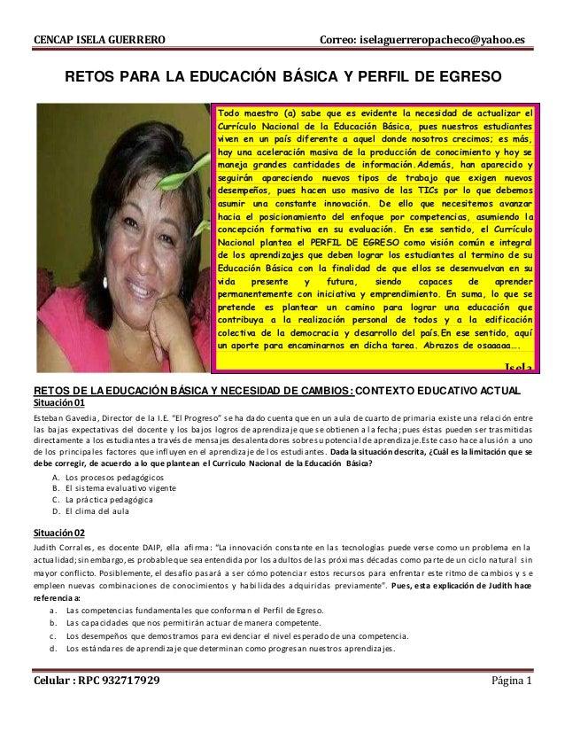 CENCAP ISELA GUERRERO Correo: iselaguerreropacheco@yahoo.es Celular : RPC 932717929 Página 1 RETOS PARA LA EDUCACIÓN BÁSIC...