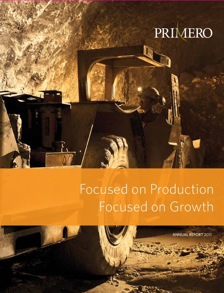 Focused on Production   Focused on Growth              ANNUAL REPORT 2011