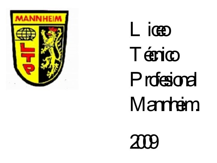 Liceo Técnico Profesional Mannheim. 2009