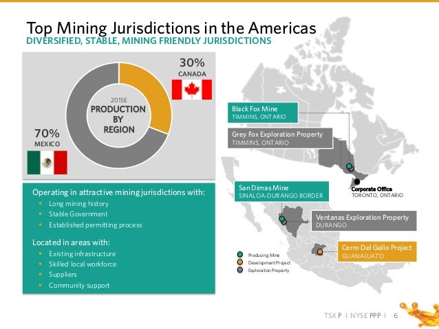 TSX P I NYSE PPP I Top Mining Jurisdictions in the Americas 6 DIVERSIFIED, STABLE, MINING FRIENDLY JURISDICTIONS Corporate...