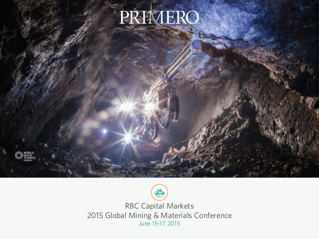 June 15-17, 2015 RBC Capital Markets 2015 Global Mining & Materials Conference