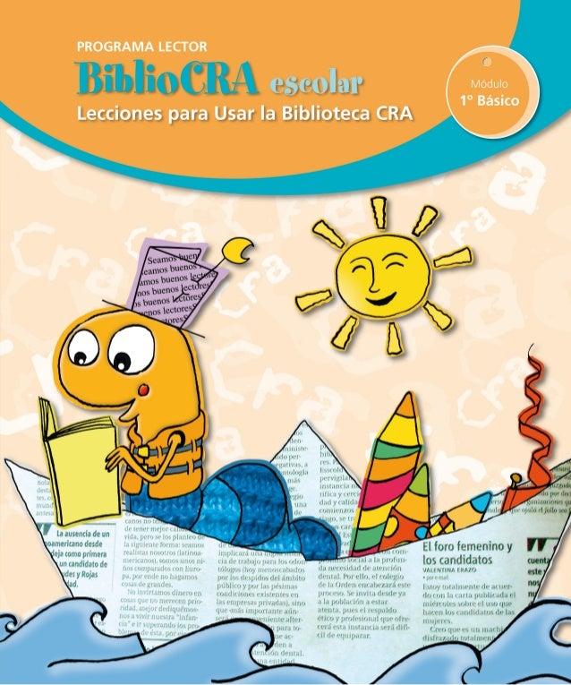 Módulo 1˚ Básico BiblioCRA escolar Lecciones para Usar la Biblioteca CRA Programa Lector