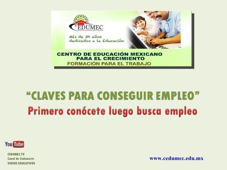 CEDUMEC.TVCanal de Cedumectv   www.cedumec.edu.mxVIDEOS EDUCATIVOS
