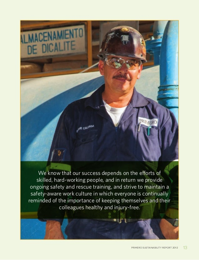 Primero sustainability report 2012 13We know that our success depends on the efforts ofskilled, hard-working people, and i...