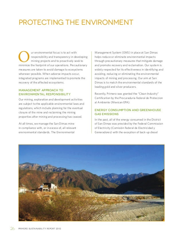 Primero sustainability report 201226Our environmental focus is to act withresponsibility and transparency in developingmin...