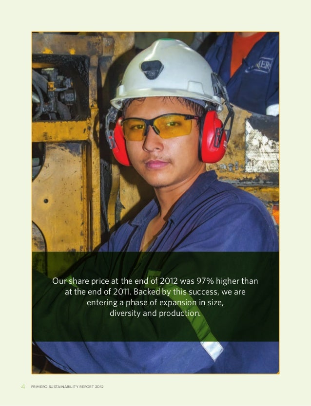 4 Primero sustainability report 2012Our share price at the end of 2012 was 97% higher thanat the end of 2011. Backed by th...