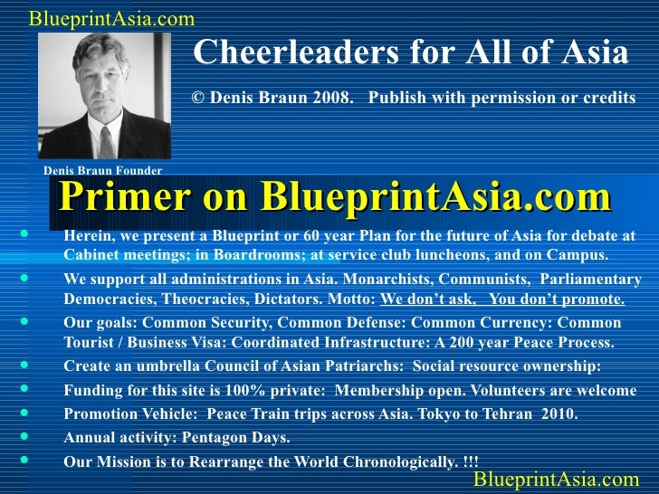 Primer on BlueprintAsia.com <ul><li>Here we present a Blueprint or 60 year Plan for the future of Asia for debate at Cabin...