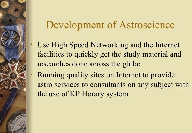 Development of Astroscience • Use High Speed Networking and the Internet facilities to quickly get the study material and ...