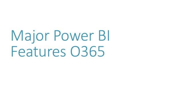 Major Power BI Features O365