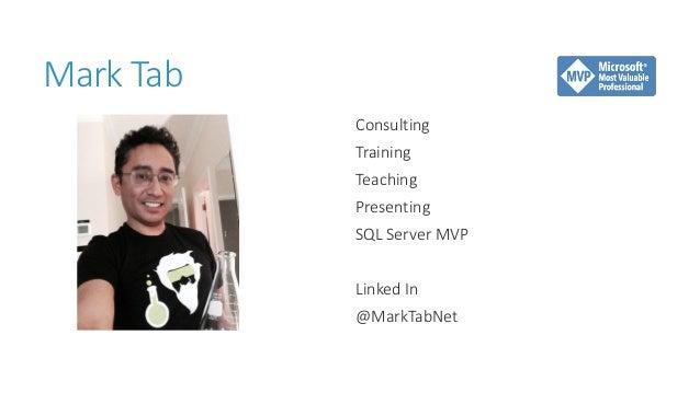 Mark Tab Consulting Training Teaching Presenting SQL Server MVP Linked In @MarkTabNet
