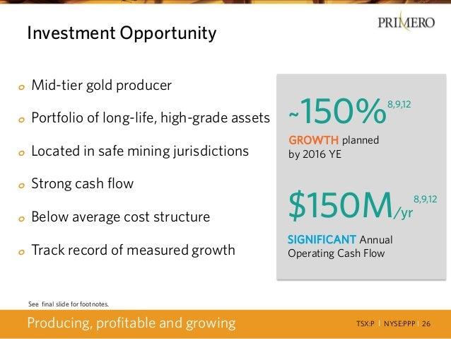 TSX:P I NYSE:PPP I 26 Investment Opportunity Producing, profitable and growing o Mid-tier gold producer o Portfolio of lon...