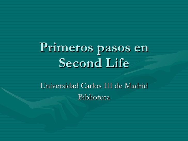 Primeros pasos en Second Life Universidad Carlos III de Madrid Biblioteca