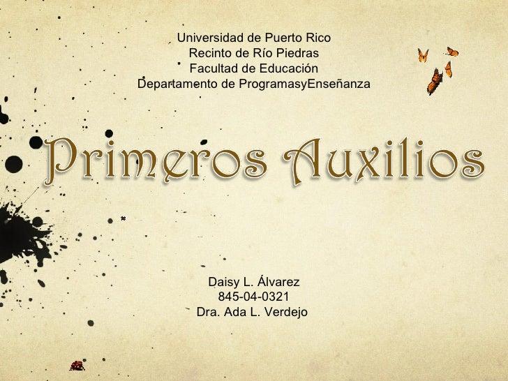 Universidad de Puerto Rico Recinto de Río Piedras Facultad de Educación Departamento de ProgramasyEnseñanza Daisy L. Álvar...