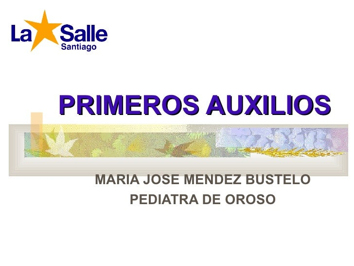 PRIMEROS AUXILIOS MARIA JOSE MENDEZ BUSTELO PEDIATRA DE OROSO